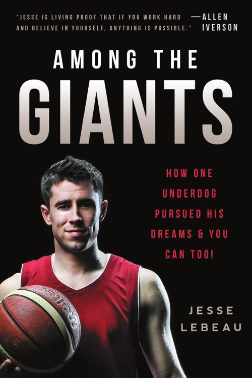 Among the Giants: How One Underdog Pursued His Dreams & You Can