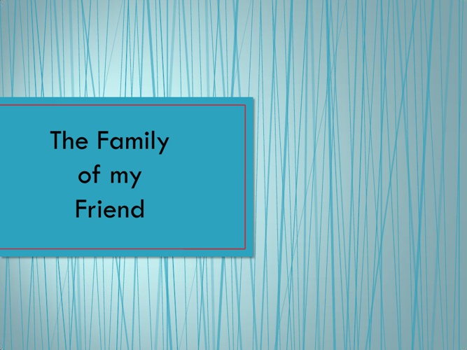 The Family of my friend