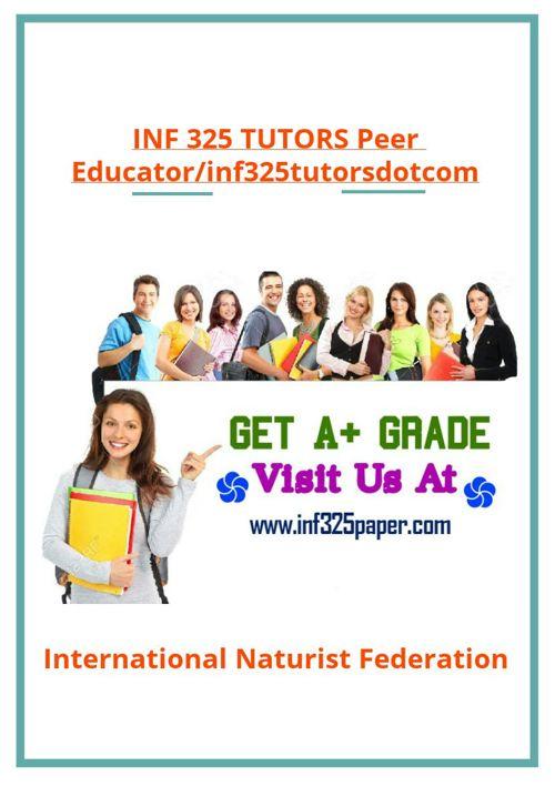INF 325 TUTORS Peer Educator/inf325tutorsdotcom