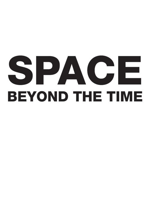 Space Beyond the Time