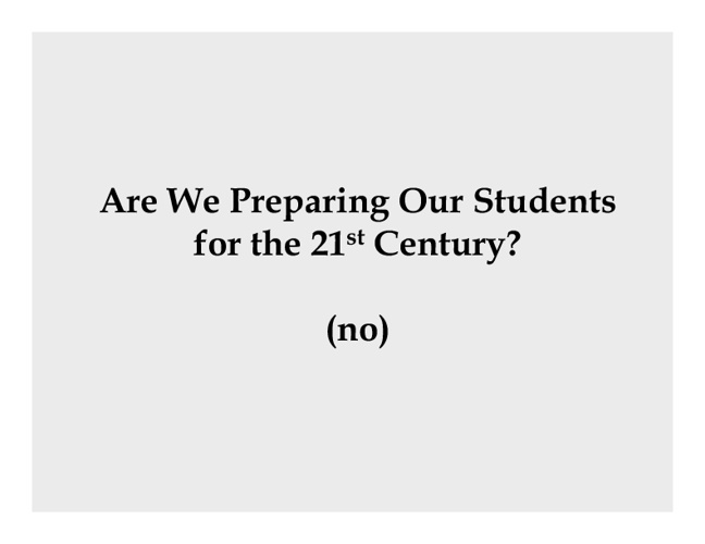 Preparing Our Students for the 21st Century