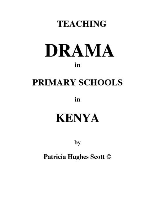 TEACHING   DRAMA  in  PRIMARY SCHOOLS  in   KENYA