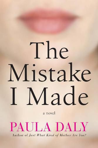 The Mistake I Made by Paula Daly (Excerpt)