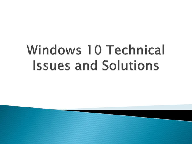 Windows 10 Technical Issues and Solutions