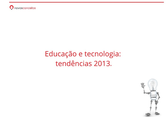 Educação e tecnologia: tendências 2013