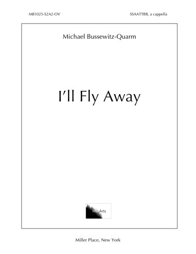 I'll Fly Away SSAATTBB Voices, a cappella (pp.1-19)