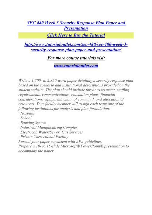 SEC 480 Week 3 Security Response Plan Paper and Presentation