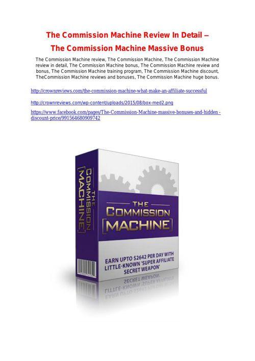 The Commission Machine   Review-$9700 Bonus & 80% Discount