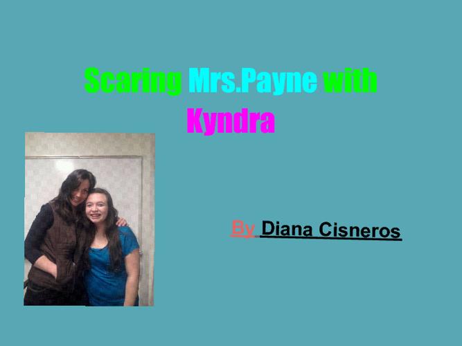 Scaring Mrs.Payne