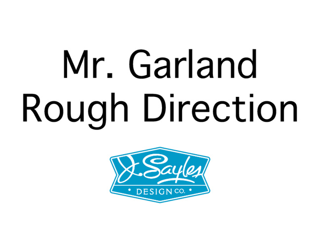Mr. Garland Rough Direction