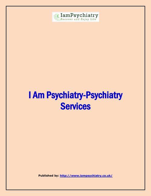 I Am Psychiatry-Psychiatry Services