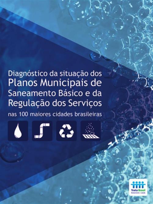Diagnóstico da situação dos Planos Municipais de Saneamento Bási