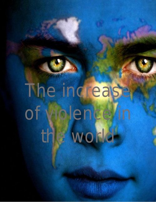 The increase of violence in the world (3)