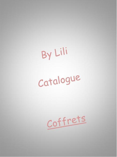 Catalogue By Lili_Coffrets