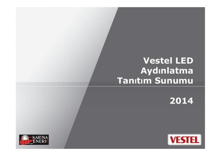 Vestel LED Aydınlatma Tanıtım Sunumu 2014-2