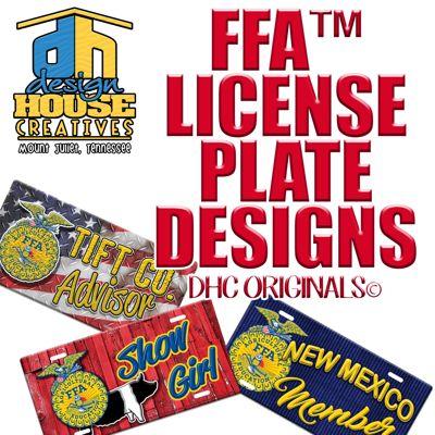 DESIGN HOUSE CREATIVES FFA™ LICENSE PLATE DESIGN IDEAS