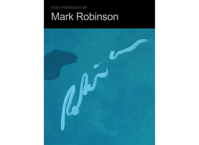 Mark Robinson Golf Portraits in Acrylics and Oils 2009 - 2014