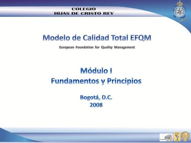 MODULO I CONCEPTOS MODELO EFQM DE EXCELENCIA