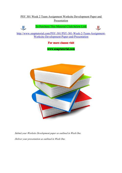 PSY 301 Week 2 Team Assignment Worksite Development Paper and Pr