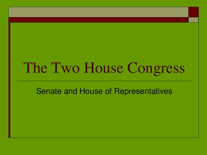 The Two House Congress