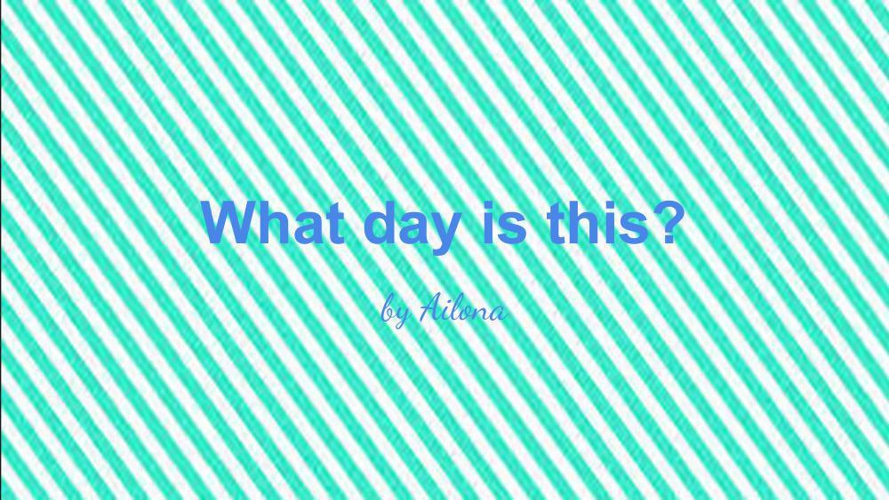 What day is it-