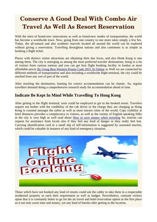 Conserve A Good Deal With Combo Air Travel As Well As Resort Res