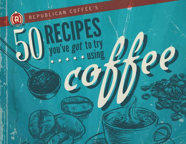 Republican Coffee: 50 Recipes You've Got to Try Using Coffee