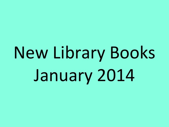 New Library Books, January 2014