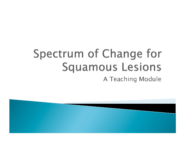 Spectrum of Change for Squamous Lesions