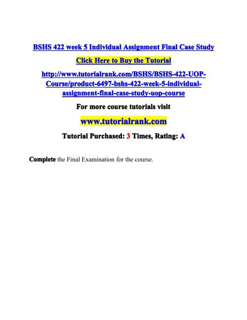 BSHS 422 week 5 Individual Assignment Final Case Study
