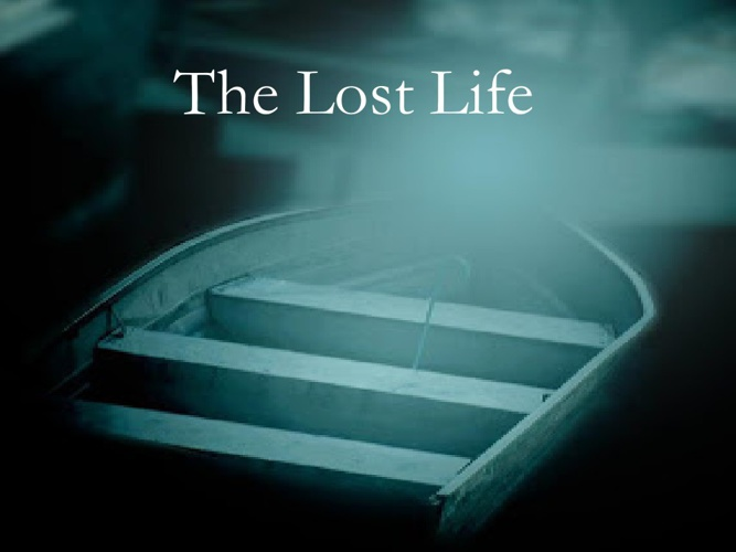 The lost life