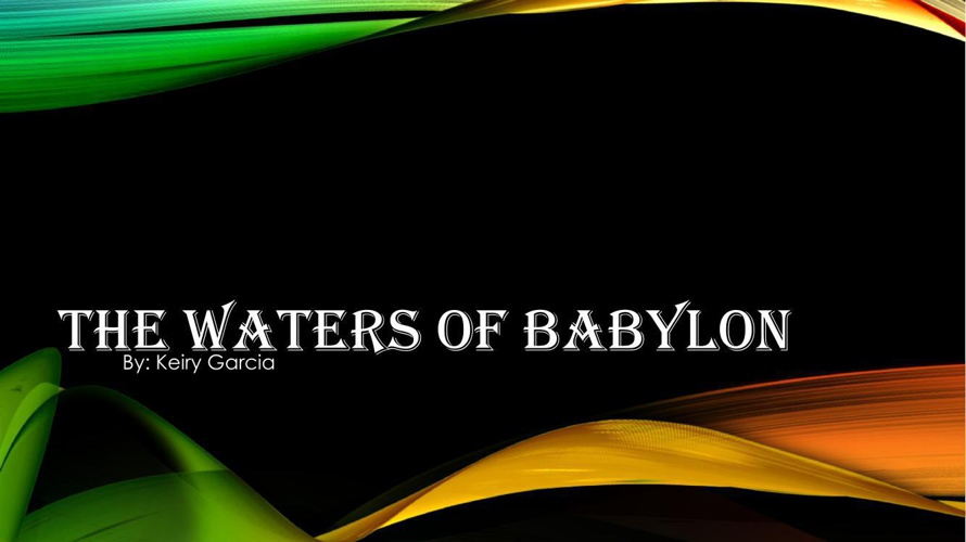 The Waters Of Babylon
