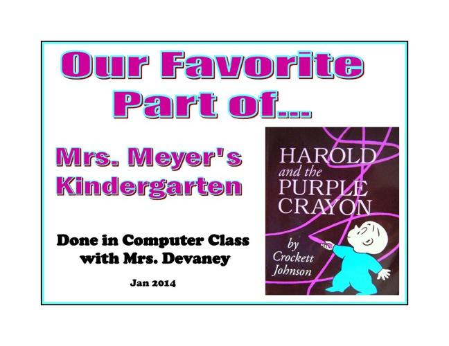 Harold and the Purple Crayon - Mrs. Meyer's AM Kindergarten