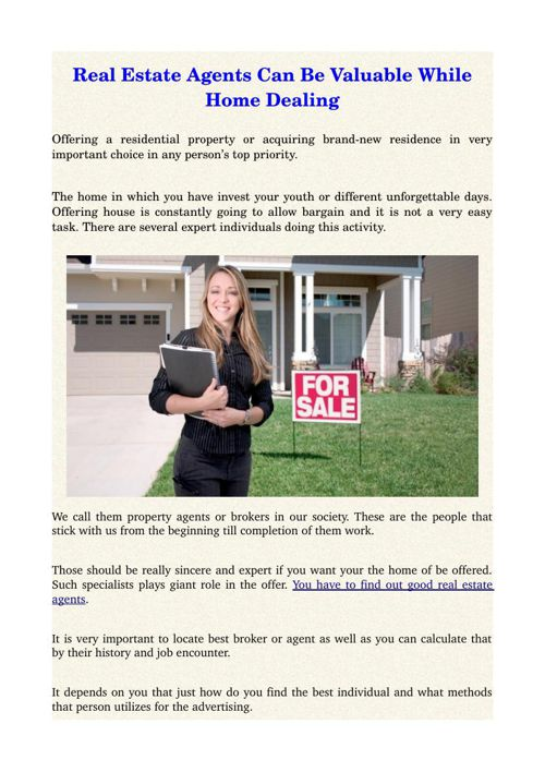 Real Estate Agents Can Be Valuable While Home Dealing