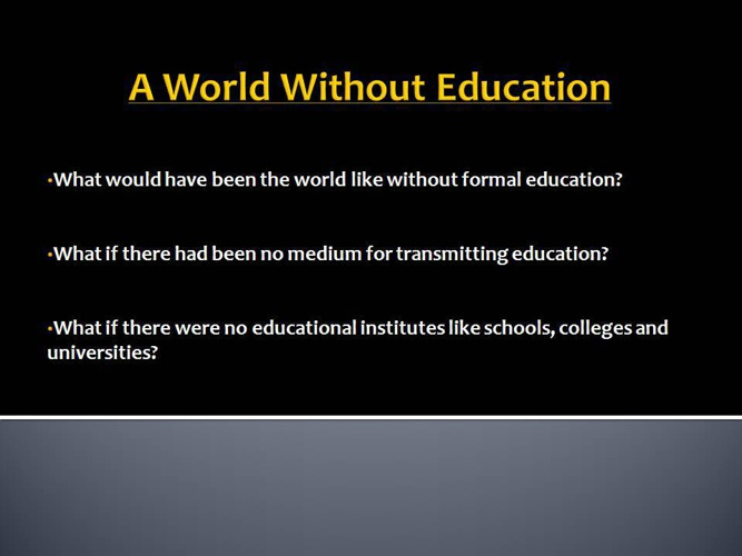 A World Without Education