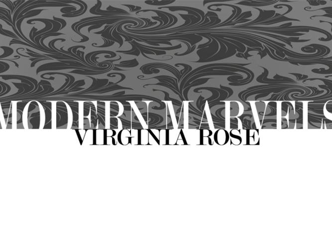MODERN MARVELS:VIRGINIA ROSE