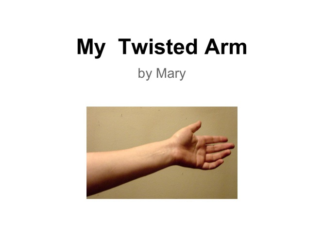 My  twisted  arm