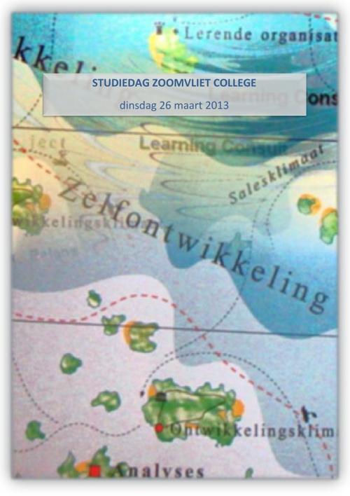 Studiedag Zoomvliet College 26 maart 2013