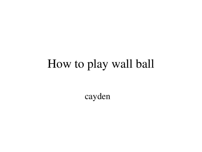 How to Play Wall Ball