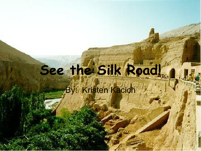 See the Silk Road!
