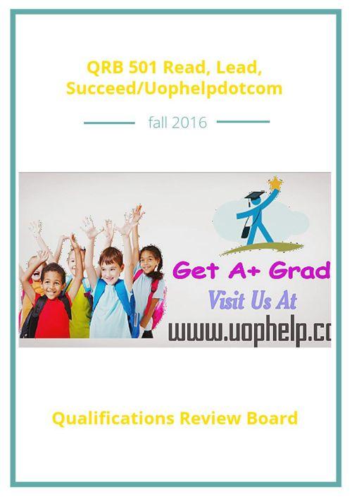 QRB 501 Read, Lead, Succeed/Uophelpdotcom