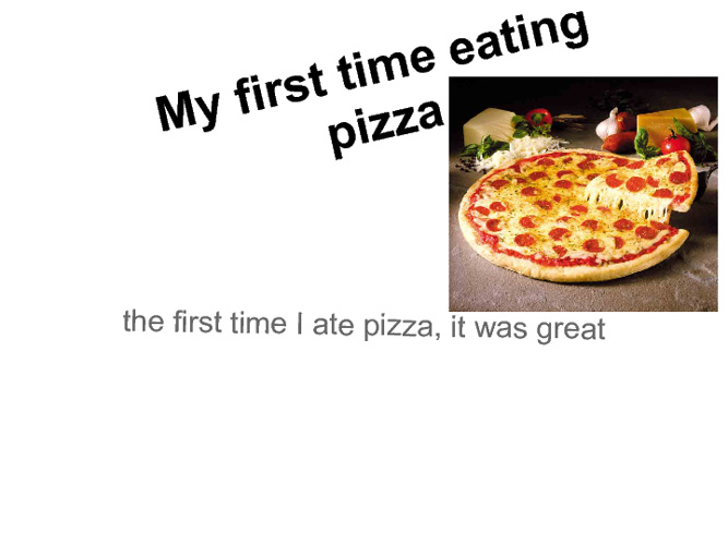 My First Time Eating Pizza
