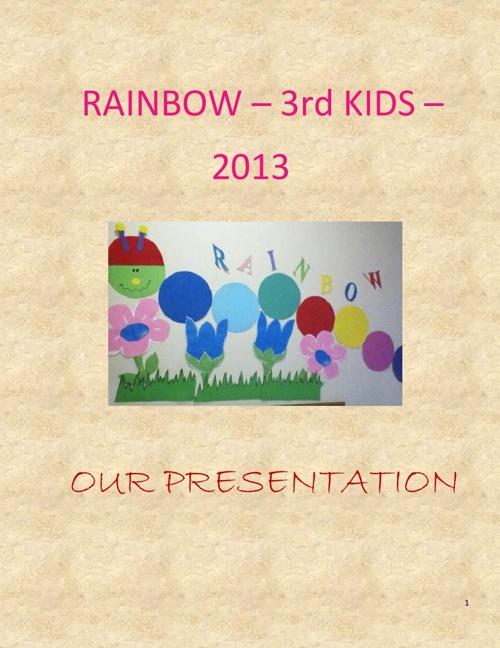 Rainbow-3rd Kids-2013  -  OUR PRESENTATION