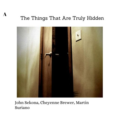 The Things That Are Truly Hidden