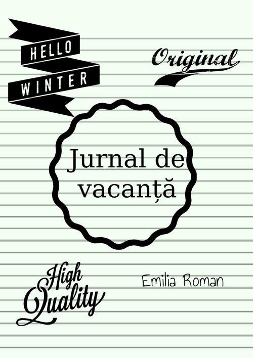 Jurnal de vacanta - Emilia Roman, XI E