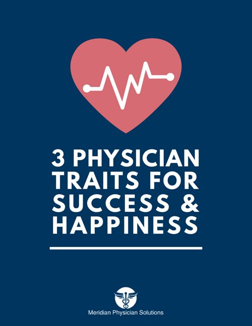 3 PHYSICIAN TRAITS FOR SUCCESS & HAPPINESS