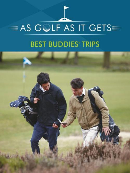 As Golf As It Gets - Best Buddies' Trips