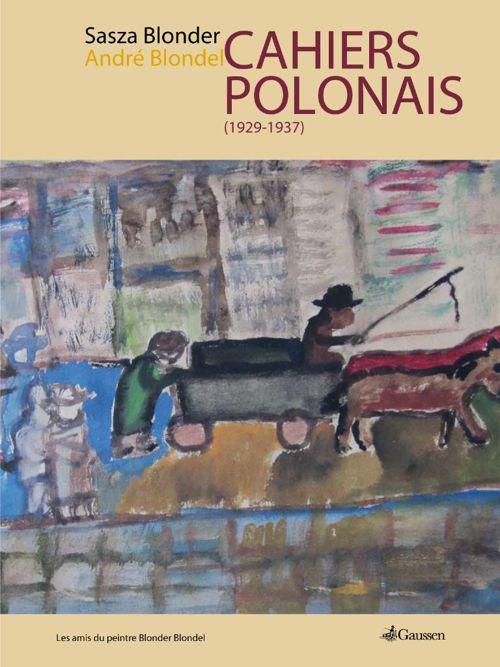 Les cahiers polonais - Sasza Blonder / André Blondel 2014