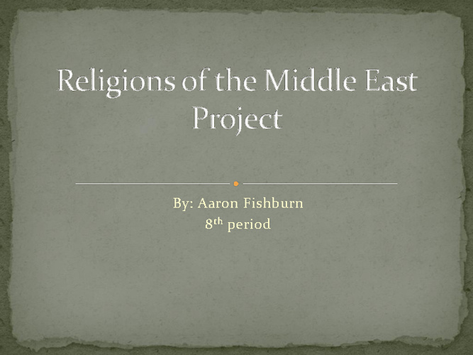 Middle East Religions Compare/Contrast-Aaron Fishburn 8