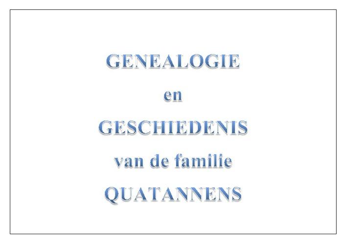 Genealogie en geschiedenis van de familie QUATANNENS